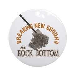 Breaking New Ground At Rock Bottom Ornament (Round
