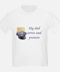 My dad serves and protects T-Shirt
