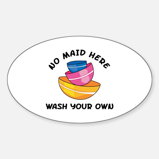 NO MAID HERE Decal
