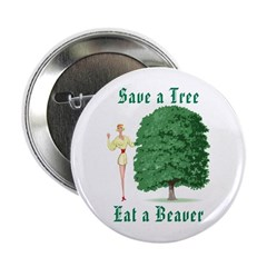 Save a Tree, Eat a Beaver Button