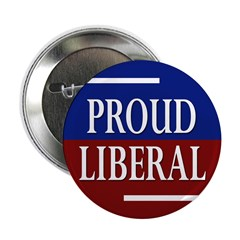"Proud Liberal -- 2.25"" Button (10 pack)"