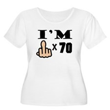 Im Middle Finger Times 70 Plus Size T-Shirt