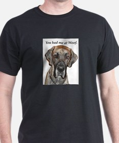 Great Dane Jamie You Had Me a T-Shirt