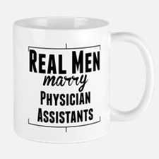 Real Men Marry Physician Assistants Mugs
