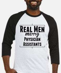 Real Men Marry Physician Assistants Baseball Jerse
