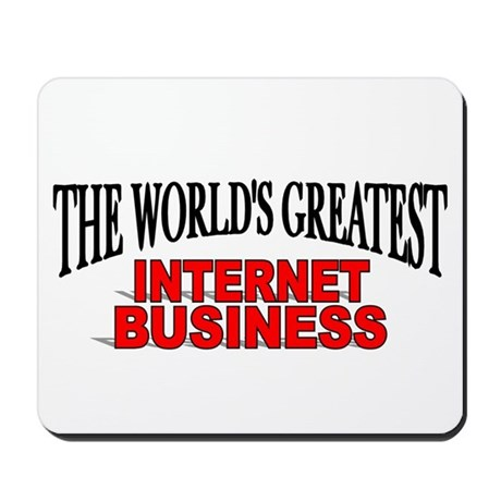 """""""The World's Greatest Internet Business"""" Mousepad"""