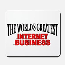 """The World's Greatest Internet Business"" Mousepad"