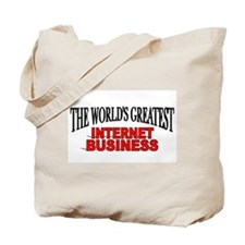 """""""The World's Greatest Internet Business"""" Tote Bag"""