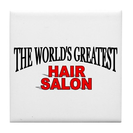 """The World's Greatest Hair Salon"" Tile Coaster"
