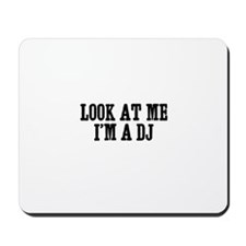look at me I'm a DJ Mousepad