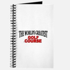 """""""The World's Greatest Golf Course"""" Journal"""