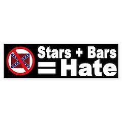 Stars + Bars = Hate (bumper sticker)