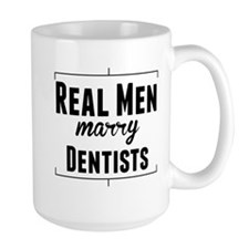 Real Men Marry Dentists Mugs