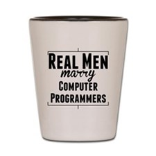 Real Men Marry Computer Programmers Shot Glass