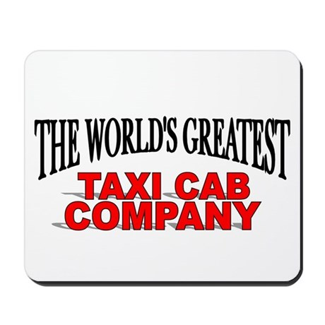 """The World's Greatest Taxi Cab Company"" Mousepad"