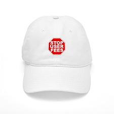 """Stop User Fees"" Baseball Cap"