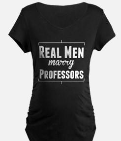 Real Men Marry Professors Maternity T-Shirt
