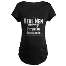 Real Men Marry Physician Assistants Maternity T-Sh