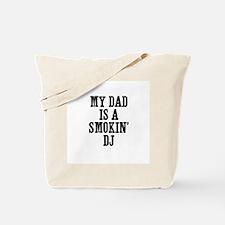 my dad is a smokin' DJ Tote Bag