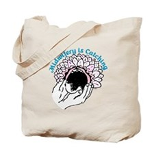 Midwifery is Catching Tote Bag