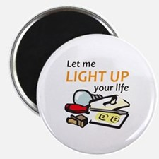 LIGHT UP YOUR LIFE Magnets
