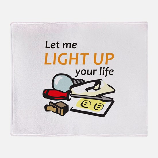 LIGHT UP YOUR LIFE Throw Blanket