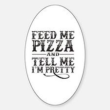 Feed Me Pretty Decal