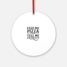 Feed Me Pretty Round Ornament