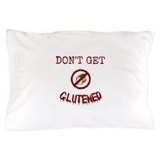 Don't Get Glutened Pillow Case