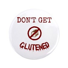 "Don't Get Glutened 3.5"" Button"