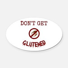 Don't Get Glutened Oval Car Magnet
