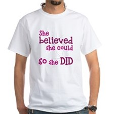 She Believed She Could - So She Did Shirt