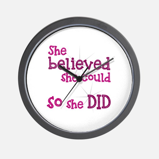 She Believed She Could - So She Did Wall Clock