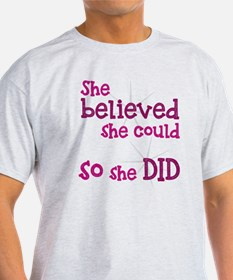 She Believed She Could - So She Did T-Shirt