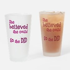 She Believed She Could - So She Did Drinking Glass