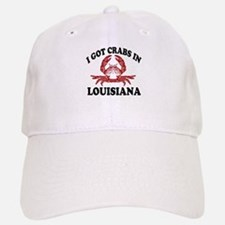 I got crabs in Louisiana Baseball Baseball Cap