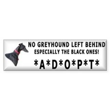 No Black Greyhound Left Behind Bumper Bumper Sticker