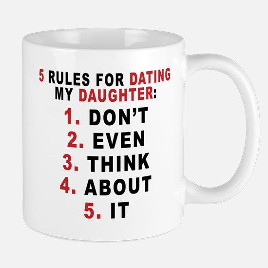 5 Rules For Dating My Daugther Mug