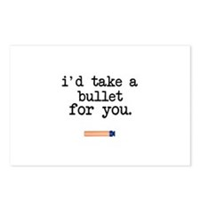 I'd Take a Bullet for You Postcards (Package of 8)