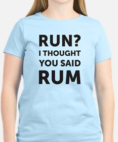 Run? I thought you said T-Shirt