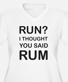 Run I thought you said rum Plus Size T-Shirt