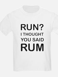 Run I thought you said rum T-Shirt