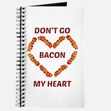Don't Go Bacon My Heart Journal