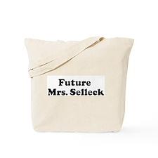 Future   Mrs. Selleck  Tote Bag