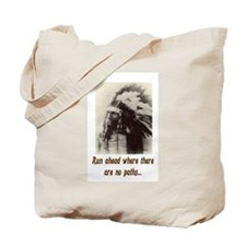 RUN WHERE THERE ARE NO PATHS... Tote Bag