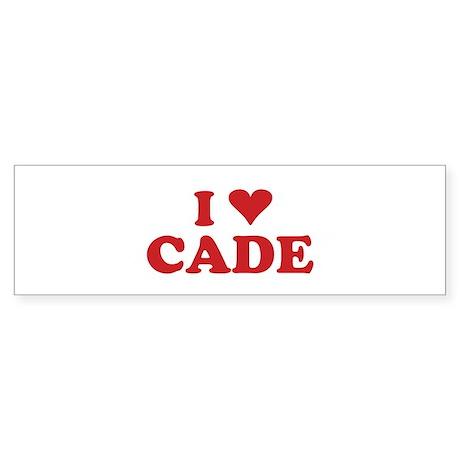 I LOVE CADE Bumper Sticker