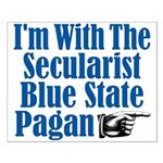 I'm With the Secularist Blue State Pagan Small Pos