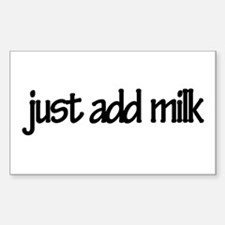 Just Add Milk Rectangle Decal