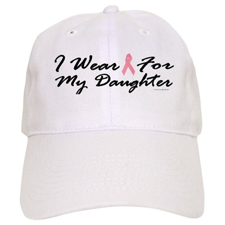 I Wear Pink For My Daughter 1 Cap