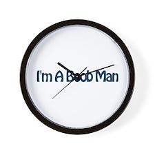 I'm a Boob Man Wall Clock